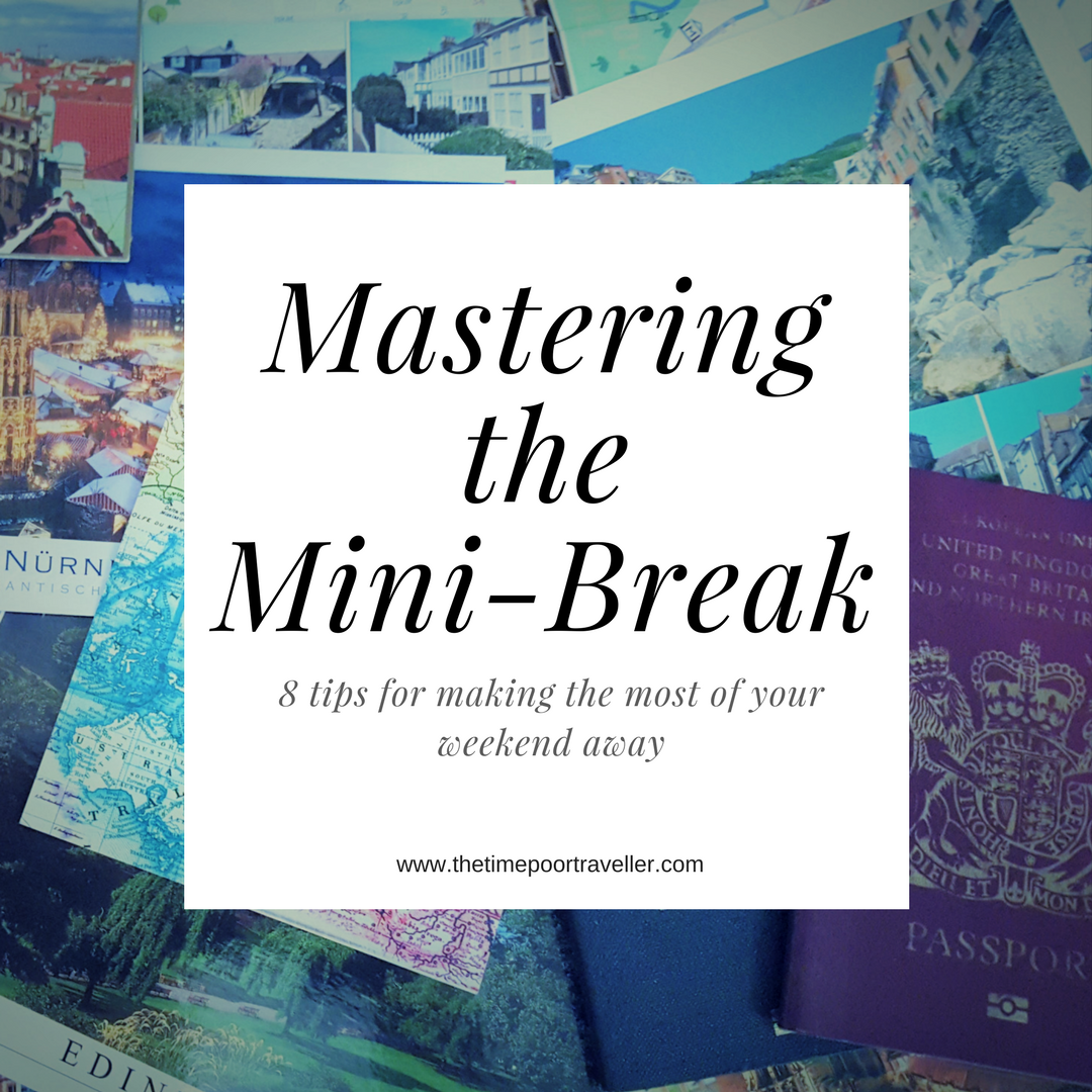 Mastering the Mini-Break, the Time-Poor Traveller